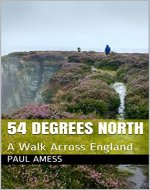 54 Degrees North: A Walk Across England - Book Cover