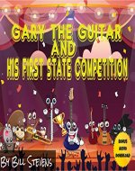 Gary The Guitar And His First State Competition - Book Cover