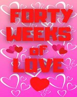 Forty Weeks of Love - Book Cover