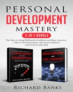 Personal Development Mastery 2-in-1 Bundle: The Keys to being Brilliantly Confident and More Assertive + How to be Charismatic, Develop Confidence, and Exude Leadership - Book Cover