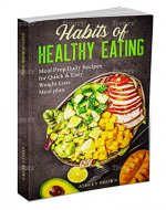 HABITS OF HEALTHY EATING: Meal Prep Daily Recipes for Quick & Easy Weight Loss Meal plan - Book Cover