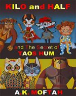 KILO and HALF, and The Secret of Taos Hum - Book Cover