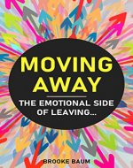 Moving Away: The Emotional Side of Leaving - Book Cover