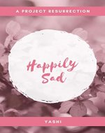 Happily Sad: A Project Resurrection - Book Cover