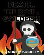 Death, the Devil, and the Goldfish - Book Cover
