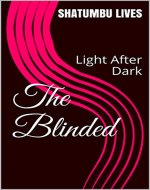 The Blinded: Light After Dark (The Following Valley Book 1) - Book Cover