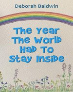 The Year The World Had To Stay Inside - Book Cover