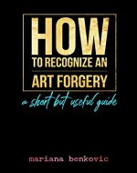 How to recognize an art forgery: a short but useful guide - Book Cover