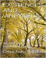 EXISTENCES AND VINEYARDS: An Anthology of Existential Poems - Book Cover