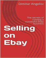 Selling on Ebay: The secrets of running a successful Ebay business - Book Cover