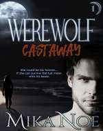 Werewolf Castaway: Episode 1: A page turning dark paranormal romance...