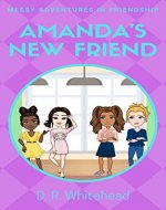 Amanda's New Friend (Messy Adventures in Friendship Book 2) - Book Cover