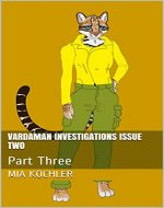 Vardaman Investigations Issue Two: Part Three - Book Cover
