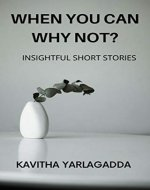 When You Can Why Not?: Insightful Short Stories - Book Cover