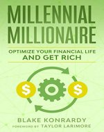 Millennial Millionaire: Optimize Your Financial Life and Get Rich - Book Cover