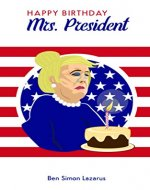 Happy Birthday Mrs. President - Book Cover