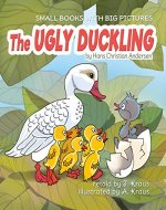 THE UGLY DUCKLING: A Cute Fairy Tale for Kids. Great to for reading aloud for toddlers 2-6 years old. Charming old bedtime story for kids (Small books with big pictures Book 5) - Book Cover