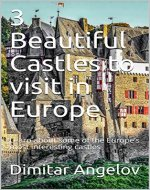3 Beautiful Castles to visit in Europe: Learn about some of the Europe's most interesting castles - Book Cover