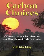 Carbon Choices: Common-sense Solutions to our Climate and Nature Crises - Book Cover