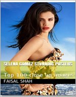Selena Gomez Stunning Posters: Top 100 close up images - Book Cover