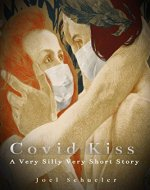 Covid Kiss: A Very Silly Very Short Story (The Silly Series, Book One) - Book Cover