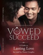 Vowed To Succeed: A Guide to Lasting Love for, and by, Power Couple - Book Cover