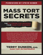 Mass Tort Secrets: The Playbook for Growing Your Mass Tort Business - Book Cover