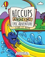 Hiccups Again - Epic Adventure - Find It Book: A...