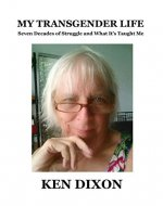 My Transgender Life: Seven Decades of Struggle and What It's Taught Me - Book Cover