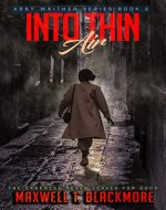 Into Thin Air (Abby Waither Series - Book 2): The Darkness Never Leaves for Good - Book Cover