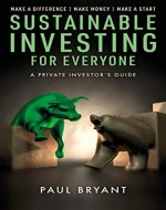 Sustainable Investing for Everyone: A Private Investor's Guide - Book Cover