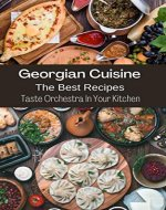Georgian Kitchen: Taste Orchestra In Your Kitchen - Book Cover