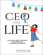 CEO your life with 7 habits of happy kids book ages 6-12: 60 days habit tracker and journal for kids ages 6-12 - Book Cover