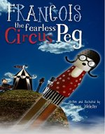 Francois the Fearless Circus Peg - Book Cover