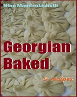 Georgian Baked (Georgian cuisine Book 3) - Book Cover