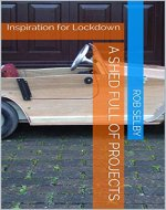 A Shed Full of Projects: Inspiration for Lockdown - Book Cover