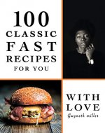 100 Classic fast recipes for You: With Love - Book Cover