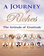 The Attitude of Gratitude: A Journey of Riches - Book Cover