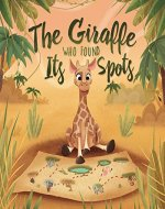The Giraffe Who Found Its Spots - Book Cover