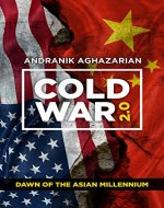 Cold War 2.0: Dawn of the Asian Millennium - Book Cover