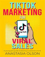 TikTok Marketing for Viral sales: A young girl's guide to blowing a customer's mind (TEENAGE GIRLS AND BUSINESS) - Book Cover