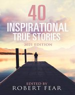 40 Inspirational True Stories: 2021 Edition - Book Cover