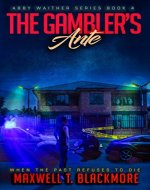 The Gambler's Ante (Abby Waither Series - Book 4): When The Past Refuses To Die - Book Cover