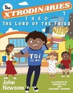 The XTRODINARIES 1: Theo The Lord of the Fries - Book Cover