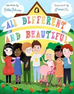 All Different and Beautiful: A Children's Book about Diversity, Kindness, and Friendships - Book Cover