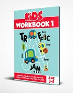 Kids Workbook 1: PRESCHOOL WORKBOOKS AGE 4, KIDS WORKBOOKS PRESCHOOL, EDUCATIONAL BOOKS, EDUCATIONAL BOOKS FOR TODDLERS: ALPHABET, NUMBERS,SHAPES, PHONICS, MAZES,TRACING WRITING, WORD PUZZLES - Book Cover