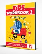 Kids Workbook 3: PRESCHOOL WORKBOOKS AGE 4, KIDS WORKBOOKS PRESCHOOL, EDUCATIONAL BOOKS, EDUCATIONAL BOOKS FOR TODDLERS:ALPHABET, NUMBERS,SHAPES, PHONICS, MAZES,TRACING WRITING, WORD PUZZLES - Book Cover