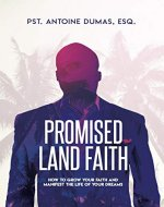 Promised Land Faith: How to Grow Your Faith and Manifest the Life of Your Dreams - Book Cover