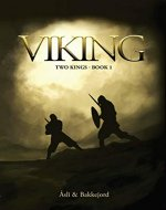 Viking: A historical fiction adventure (Two kings Book 1) - Book Cover