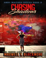 Chasing Shadows Pt. 1 (Abby Waither Series - Book 5): The Truth Lies in the Streets - Book Cover